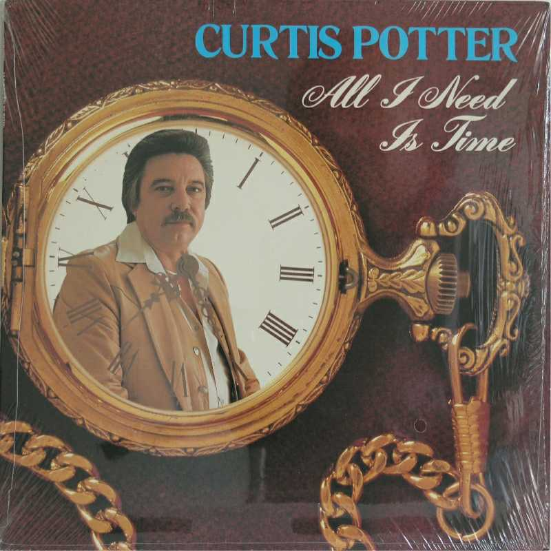 Curtis Potter - All I Need Is Time  (Country Music vinyl record for sale)