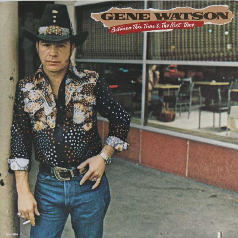 Gene Watson - Between This Time And The Next Time (Country Music vinyl record for sale)