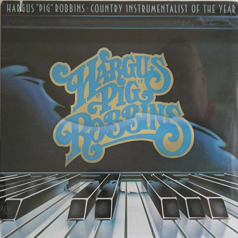 Hargus 'Pig' Robbins - Hargus 'Pig' Robbins, Country Instrumentalist Of The Year (Country Music vinyl record for sale)