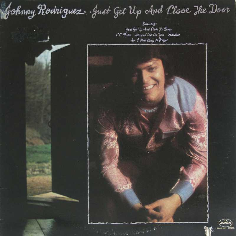 Johnny Rodriguez - Just Get Up And Close The Door  (Country Music vinyl record for sale)