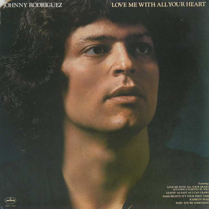 Johnny Rodriguez - Love Me With All Of Your Heart  (Country Music vinyl record for sale)