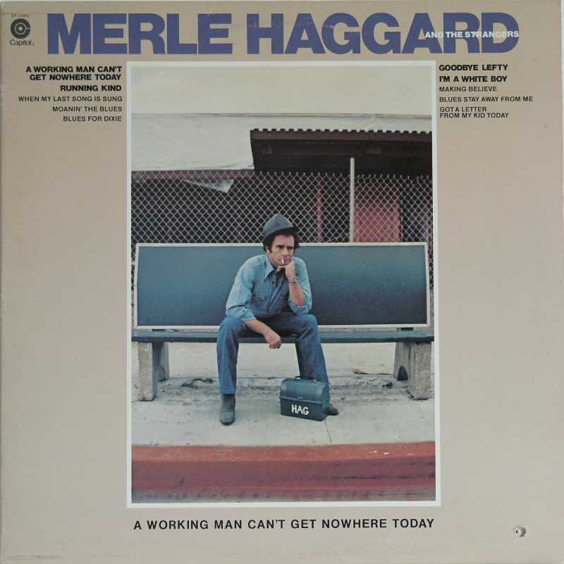 Merle Haggard - A Working Man Can't Get Nowhere Today (Country Music vinyl record for sale)