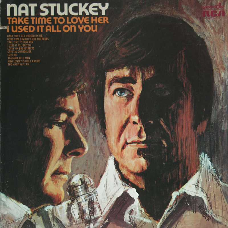Nat Stuckey - Take Time To Love Her and I Used It All On You (Country Music vinyl record for sale)