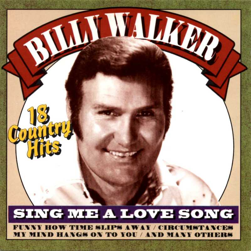Billy Walker - Sing Me a Love Song (Country Music vinyl records and CDs for sale)