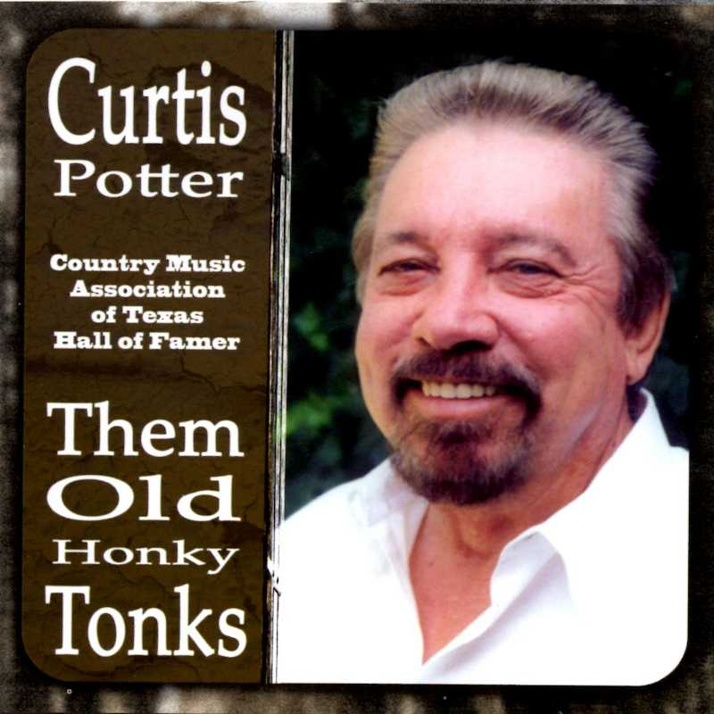 Curtis Potter - Them Old Honky Tonks(Country Music vinyl records and CDs for sale)