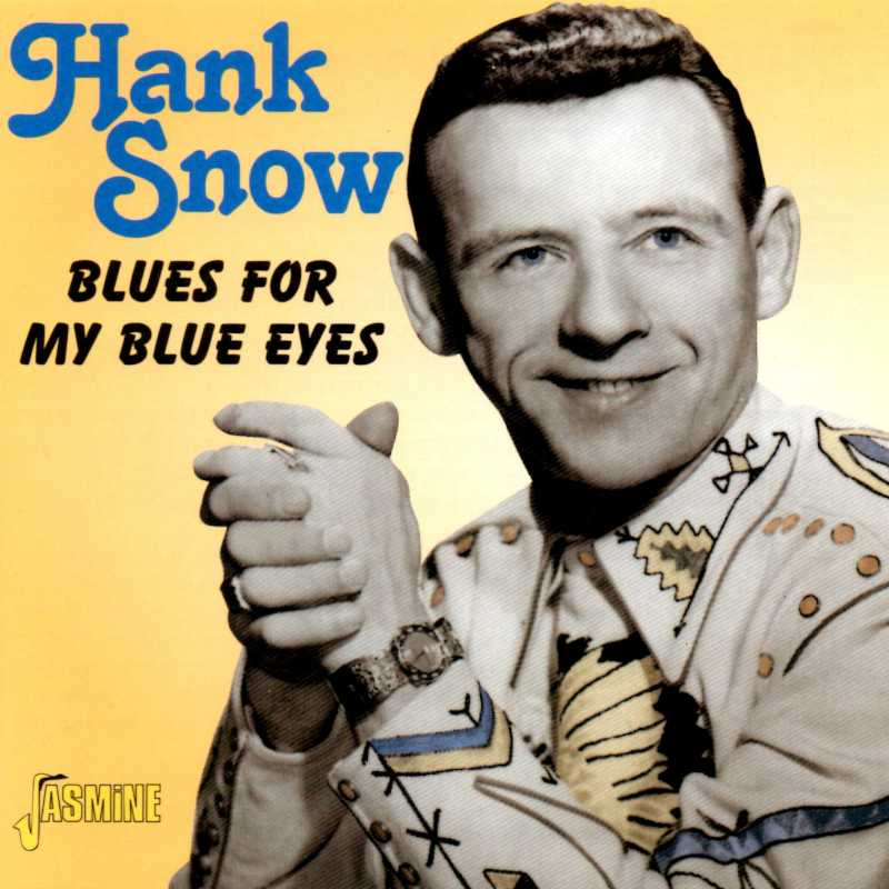 Hank Snow - Blues For My Blue Eyes(Country Music vinyl records and CDs for sale)