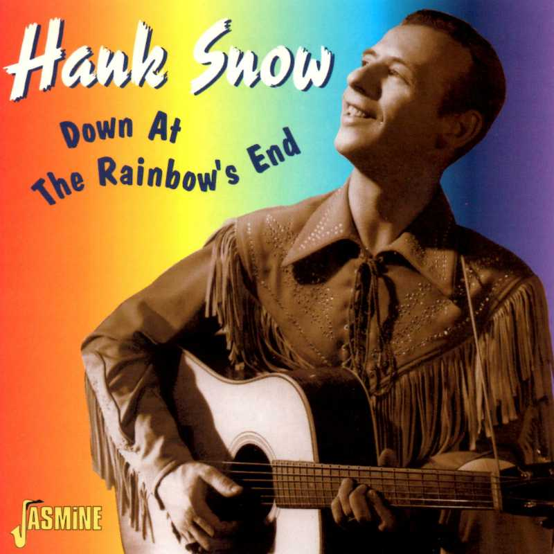 Hank Snow - Down At The Rainbow's End (Country Music vinyl records and CDs for sale)