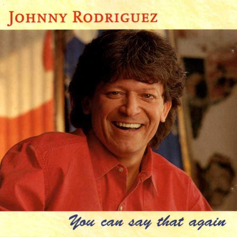 Johnny Rodriguez - You can say That Again (Country Music vinyl records and CDs for sale