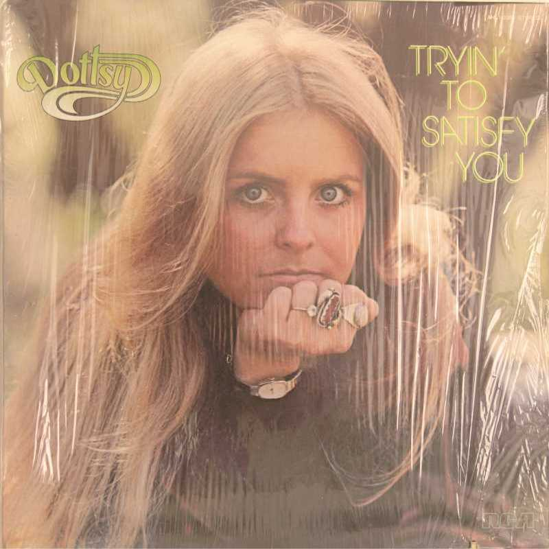Dottsy - Trying To Satisfy You (Country Music vinyl record for sale)